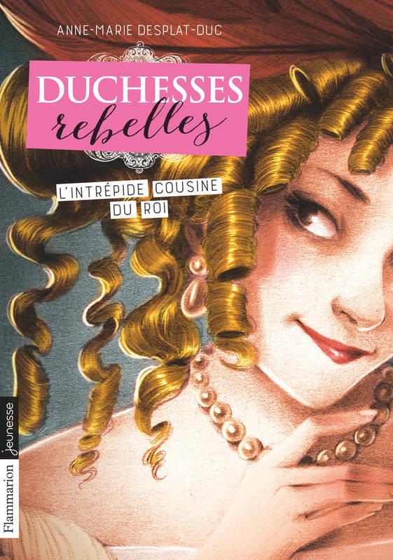 Duchesses rebelles, Tome 1