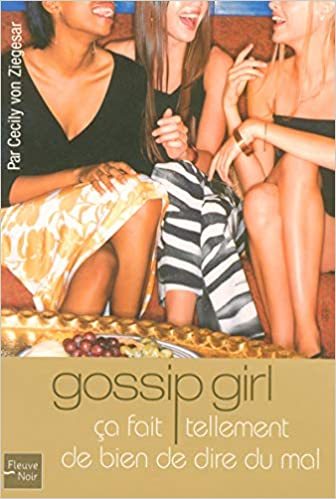 Gossip Girl - Tome 1
