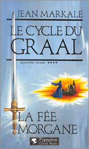 Le Cycle du Graal, Tome 4