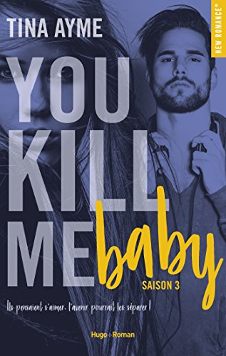 You kill me baby, Tome 3