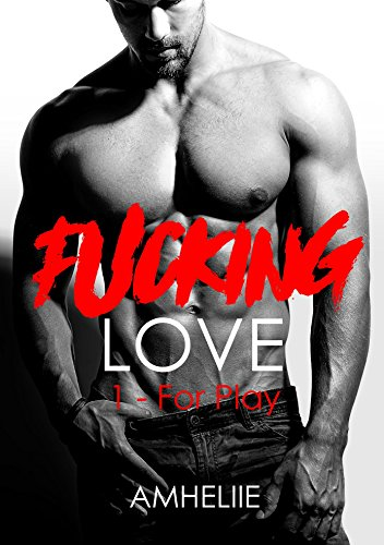 Fucking Love, Tome 1