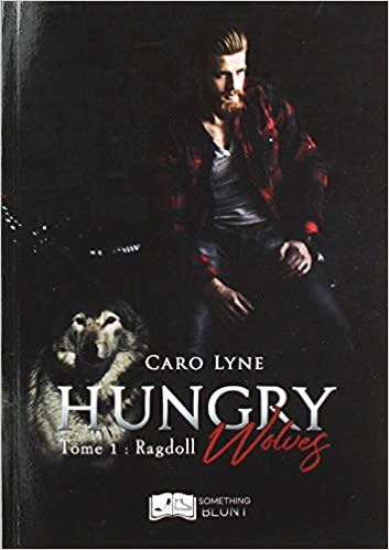 Hungry Wolves - Tome 1
