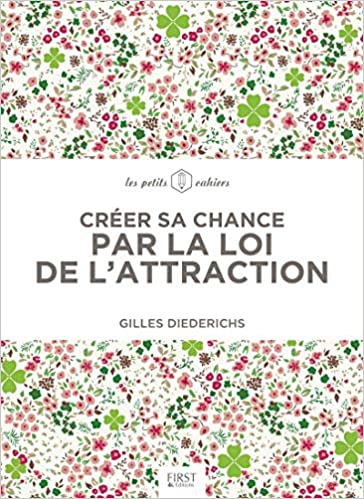 Créer sa chance par la loi de l'attraction