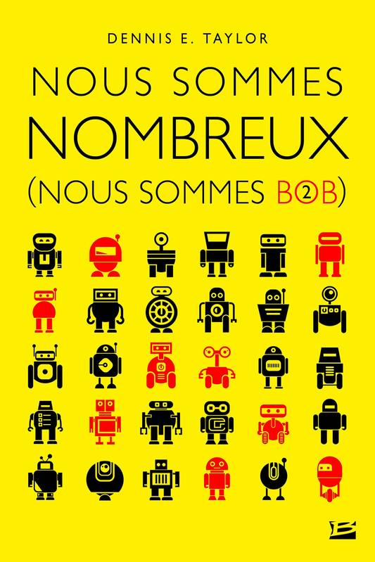 Nous sommes Bob, Tome 2