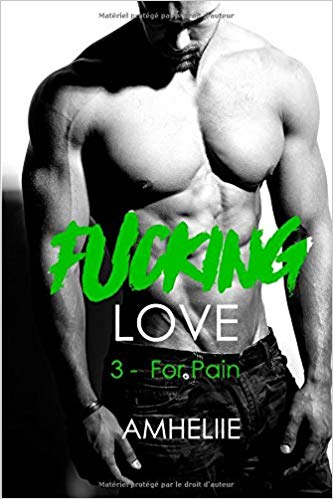 Fucking Love, Tome 3