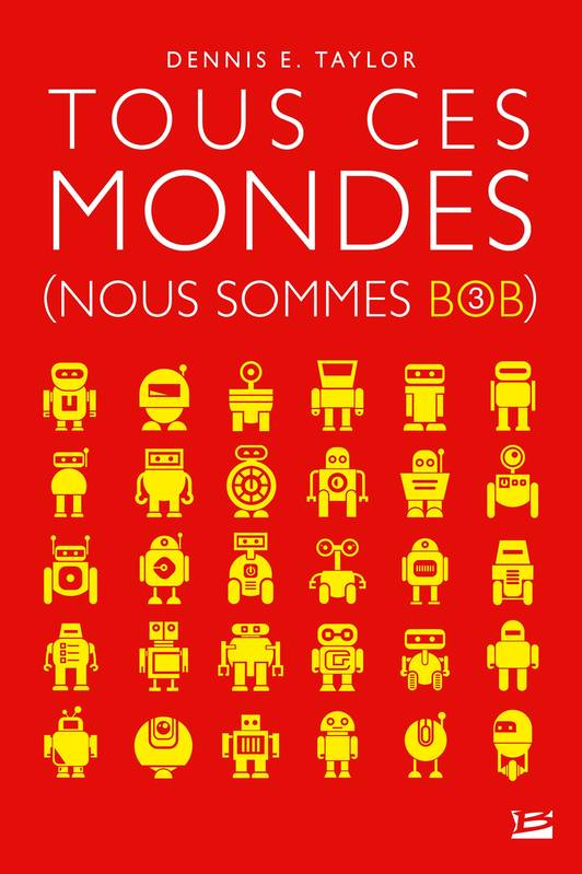 Nous sommes Bob, Tome 3