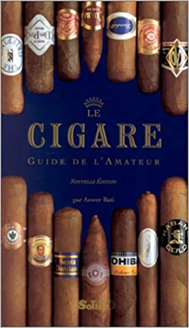 Le cigare, guide de l'amateur