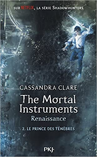 The Mortal Instruments, Renaissance - Tome 2