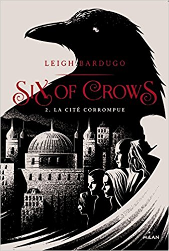 Six of crows, Tome 2