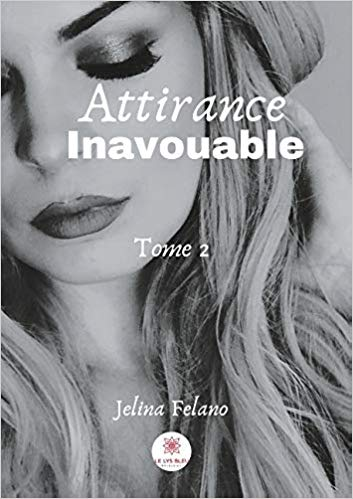 Attirance inavouable, Tome 2