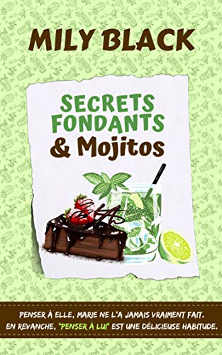 Secrets fondants & Mojitos